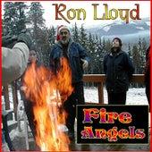 Fire Angels by Ron Lloyd