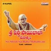 Sri Shirdi Sai Baba Mahathyam (Original Motion Picture Soundtrack) by Various Artists