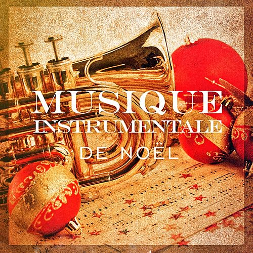 Musique instrumentale de Noël (20 versions instrumentales des plus belles chansons de Noël) by The Merry Christmas Players