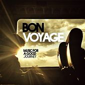 Bon Voyage (Music for a Good Journey) by Various Artists