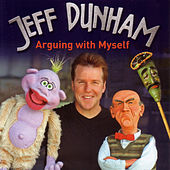 Arguing With Myself by Jeff Dunham