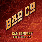 Hard Rock Live by Bad Company