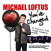 You've Changed by Michael Loftus