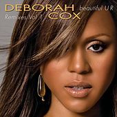 Beautiful U R Remixes Volume 1 by Deborah Cox