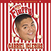 Hot And Fluffy by Gabriel Iglesias
