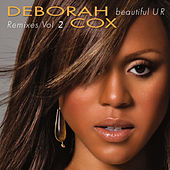 Beautiful U R Remixes, Vol. 2 by Deborah Cox