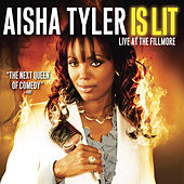 Aisha Typer Is Lit - Live At The Fillmore by Aisha Tyler