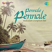 Pennale Pennale (Malyalam Evergreen Hits) by Various Artists