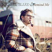 Remind Me by Michael Blake