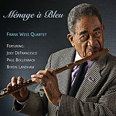 Menage a Bleu (feat. Joey DeFrancesco, Paul Bollenback, Byron Landham) by Frank Wess