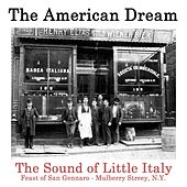 The American Dream: The Sound of Little Italy (Feast of San Gennaro) by Various Artists