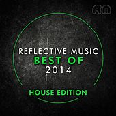 Best of 2014 - House Edition by Various Artists
