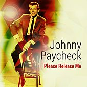 Please Release Me by Johnny Paycheck