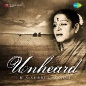 Unheard by M. S. Subbulakshmi