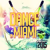 Dance in Miami 2015 (64 Hit Songs Top Selection for DJ) von Various Artists