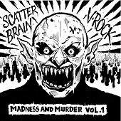 Madness and Murder, Vol. 1 by Scatterbrain