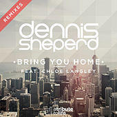 Bring You Home (Remixes) by Dennis Sheperd