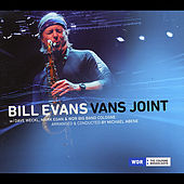 Bill Evans Vans Joint (feat. Dave Weckl, Mark Egan, Michael Abene & WDR Big Band Cologne) by Bill Evans