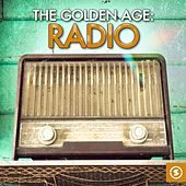 The Golden Age: Radio by Various Artists