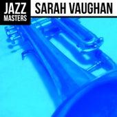 Jazz Masters: Sarah Vaughan by Sarah Vaughan