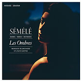 Haendel, Marais & Destouches: Sémélé by Various Artists