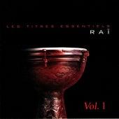 Les titres essentiels Raï, Vol. 1 by Various Artists