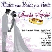 Música para Bodas y Su Fiesta. Marcha Nupcial by Various Artists