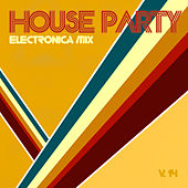 House Party Electronica Mix, Vol. 14 by Various Artists