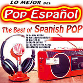 Lo Mejor del Pop Español, The Best of Spanish Pop by Various Artists