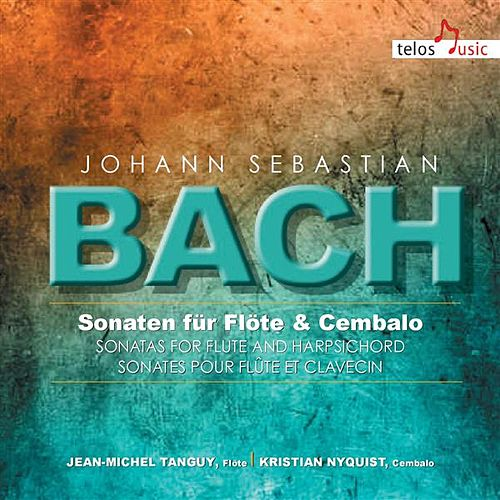 J.S. Bach: Sonatas for Flute & Harpsichord by Jean-Michel Tanguy