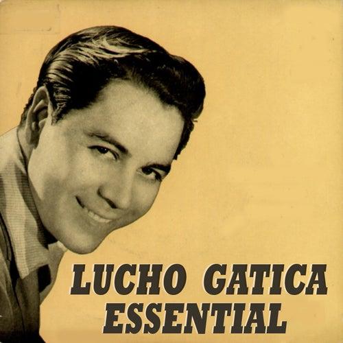 Lucho Gatica Essential by Lucho Gatica