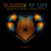Elements of Life: A World Music Collection, Vol. 13 by Various Artists