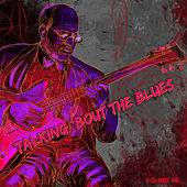 Talking 'Bout the Blues, Vol. 6 by Various Artists