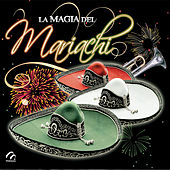 La Magia del Mariachi by Various Artists