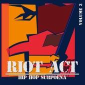 Riot Act: Hip Hop Subpoena, Vol. 3 by Various Artists
