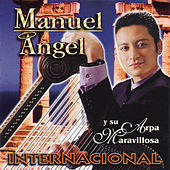 Internacional - Manuel Angel y Su Arpa Maravillosa by Manuel Angel