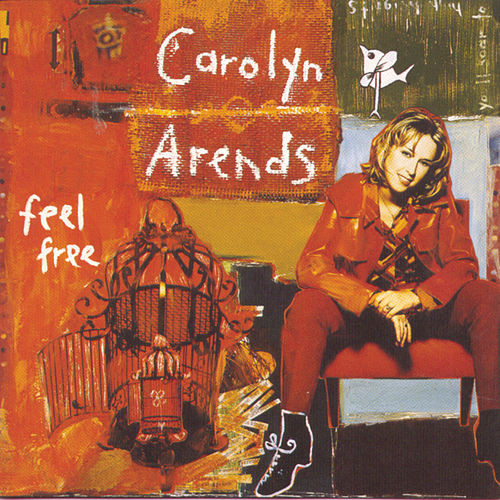 Feel Free by Carolyn Arends