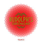 Rudolph's Christmas Mix, Vol. 13 by Various Artists