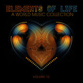 Elements of Life: A World Music Collection, Vol. 10 by Various Artists