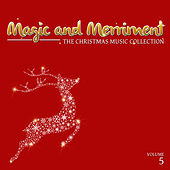 Magic and Merriment: The Christmas Music Collection, Vol. 5 by Various Artists