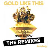 Gold Like This (Feat. Soulja Boy) (The Remixes) by Soulja Boy