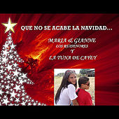 Que no se acabe la Navidad by Maria