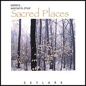 Sacred Places by Elektra Women's Choir