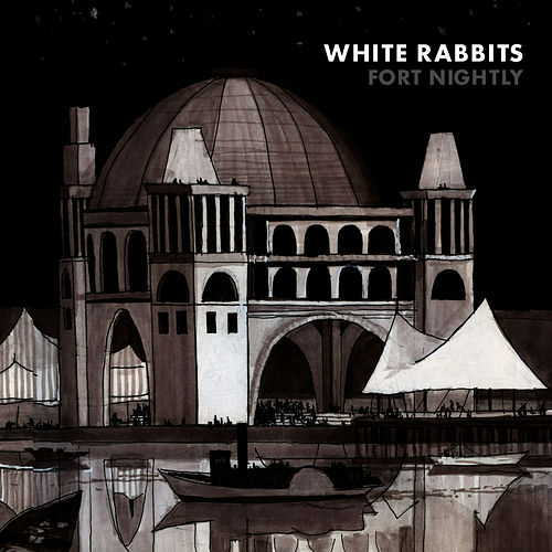 Fort Nightly by White Rabbits