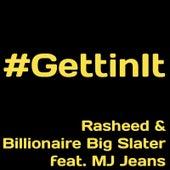 Gettin It (feat. Mj Jeans) by Billionaire Big Slater