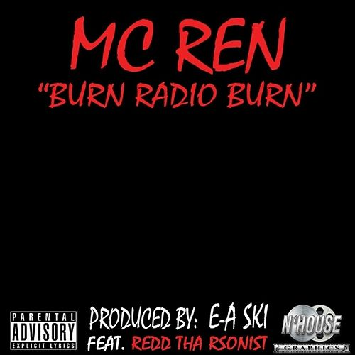 Burn Radio Burn - Single by MC Ren