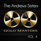 Gold Masters: The Andrews Sisters, Vol. 4 by The Andrews Sisters