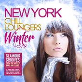 New York Chill Loungers Winter (Glamour Grooves from the Hippest Bars and Clubs) by Various Artists