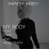 My Body (feat. Wordsmith & Zane) by Mary Keey