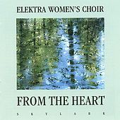 From the Heart by Elektra Women's Choir